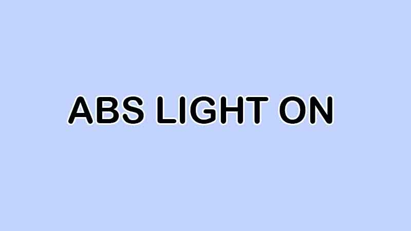"""5 Causes of """"ABS Light Comes On"""" in Your Car"""